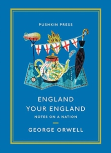 England Your England : Notes on a Nation, Paperback / softback Book