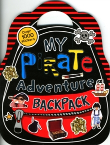 Shaped Sticker Books : My Pirate Adventure Backpack, Paperback Book