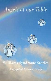 Angels at our Table : Williams Syndrome Family Stories, EPUB eBook