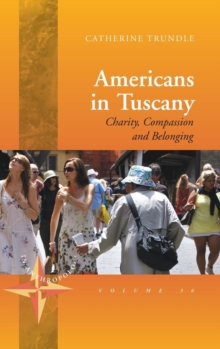 Americans in Tuscany : Charity, Compassion, and Belonging, Hardback Book