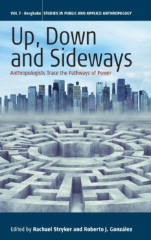 Up, Down, and Sideways : Anthropologists Trace the Pathways of Power, Hardback Book