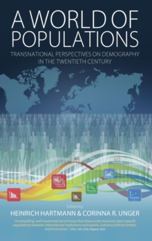 A World of Populations : Transnational Perspectives on Demography in the Twentieth Century, Hardback Book