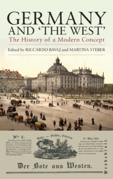 "Germany and ""The West"" : The History of a Modern Concept, Hardback Book"