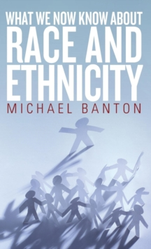What We Now Know About Race and Ethnicity, Hardback Book