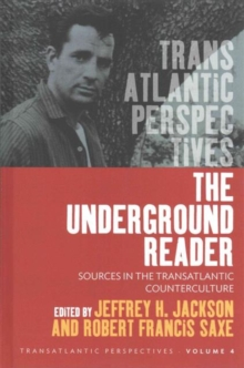 The Underground Reader : Sources in the Trans-Atlantic Counterculture, Hardback Book