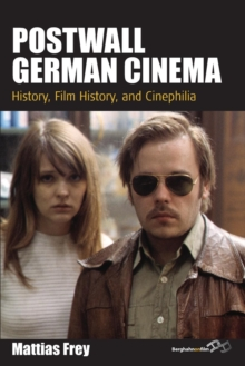 Postwall German Cinema : History, Film History and Cinephilia, Paperback / softback Book