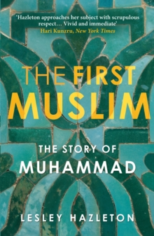 The First Muslim : The Story of Muhammad, Paperback Book