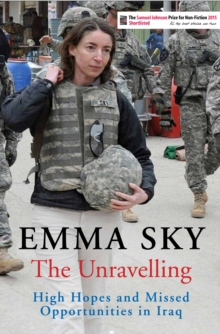 The Unravelling : High Hopes and Missed Opportunities in Iraq, Paperback / softback Book