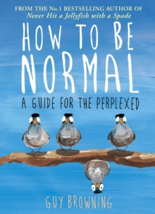 How to be Normal : A Guide for the Perplexed, Hardback Book