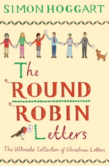 The Round Robin Letters : The Ultimate Collection of Christmas Letters, Hardback Book