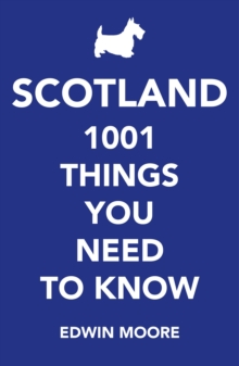 Scotland : 1,001 Things You Need to Know, Paperback / softback Book