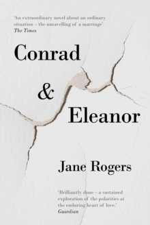 Conrad & Eleanor : A Drama of One Couple's Marriage, Love and Family, as They Head Towards Crisis, Paperback Book