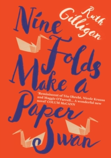 Nine Folds Make a Paper Swan, Hardback Book
