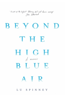 Beyond the High Blue Air : A Memoir, Hardback Book