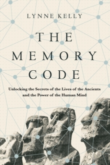The Memory Code : Unlocking the Secrets of the Lives of the Ancients and the Power of the Human Mind, Hardback Book