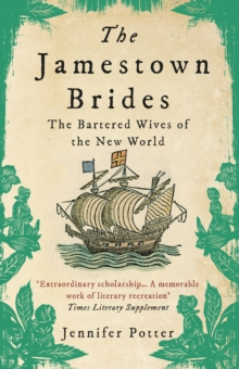 The Jamestown Brides : The Bartered Wives of the New World, Paperback / softback Book