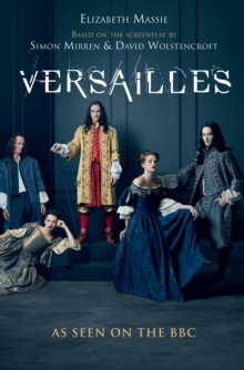Versailles : The shockingly sexy novel of the hit TV show, Paperback / softback Book