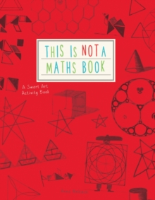 This is Not a Maths Book : A Smart Art Activity Book, Paperback / softback Book