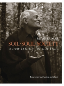 Soil * Soul * Society : A New Trinity for Our Time, Paperback Book