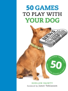 50 Games to Play with Your Dog, Paperback / softback Book