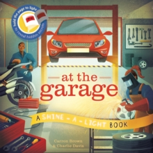 At The Garage : A shine-a-light book, Hardback Book