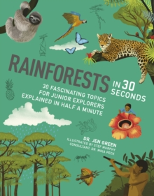 Rainforests in 30 Seconds : 30 fascinating topics for rainforest fanatics explained in half a minute, Paperback Book