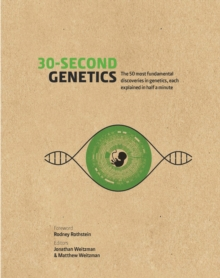 30-Second Genetics : The 50 Most Revolutionary Discoveries in Genetics, Each Explained in Half a Minute, Hardback Book