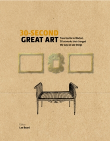 30-Second Great Art : From Masaccio to Matisse, 50 artworks that changed the way we see things, Hardback Book