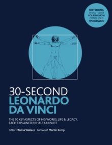 30-Second Leonardo da Vinci : His 50 greatest ideas and inventions, each explained in half a minute, Paperback Book