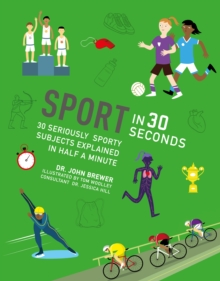 Sport in 30 Seconds : 30 seriously sporty subjects explained in half a minute, Paperback / softback Book