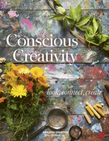 Conscious Creativity : Look, Connect, Create, Paperback / softback Book