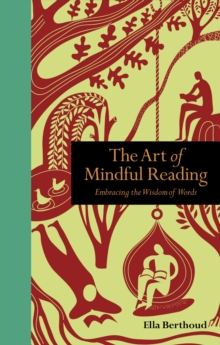 The Art of Mindful Reading : Embracing the Wisdom of Words, Hardback Book