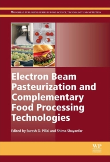 Electron Beam Pasteurization and Complementary Food Processing Technologies, Hardback Book