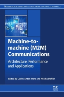 Machine-to-machine (M2M) Communications : Architecture, Performance and Applications, Hardback Book