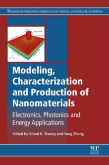 Modeling, Characterization and Production of Nanomaterials : Electronics, Photonics and Energy Applications, Hardback Book