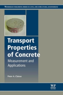 Transport Properties of Concrete : Measurements and Applications, Hardback Book