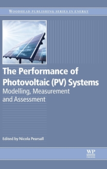 The Performance of Photovoltaic (PV) Systems : Modelling, Measurement and Assessment, Hardback Book