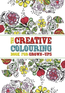 The Creative Colouring Book for Grown-ups, Paperback Book