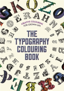 The Typography Colouring Book : Creative Colouring for Grown-ups, Paperback Book