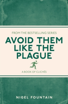 Avoid Them Like the Plague : A Book of Cliches, Paperback / softback Book