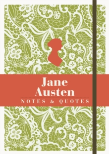 Jane Austen: Notes & Quotes, Paperback / softback Book