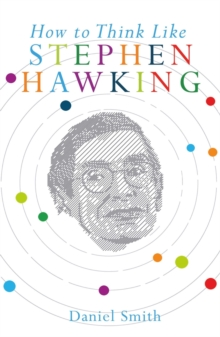 How to Think Like Stephen Hawking, Paperback / softback Book