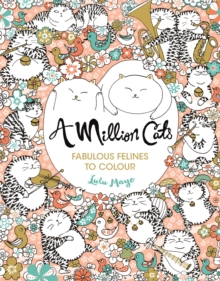 A Million Cats : Fabulous Felines to Colour, Paperback Book