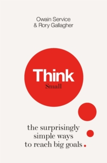 Think Small : The Surprisingly Simple Ways to Reach Big Goals, Hardback Book