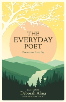 The Everyday Poet : Poems to Live By, Hardback Book