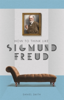 How to Think Like Sigmund Freud, Hardback Book