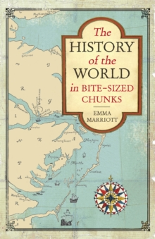 The History of the World in Bite-Sized Chunks, Paperback / softback Book