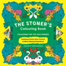 The Stoner's Colouring Book : Colouring for the High Minded, Paperback Book
