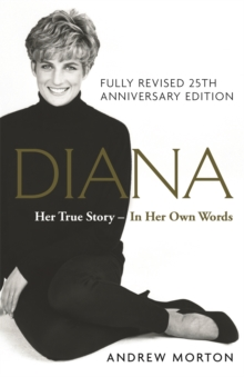 Diana: Her True Story - In Her Own Words : A SUNDAY TIMES BESTSELLER, Hardback Book
