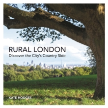 Rural London : Discover the City's Country Side, Paperback / softback Book